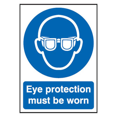 Eye Protection Must Be Worn - 420 x 297mm - Rigid Plastic