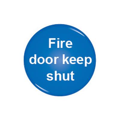 Domed Office Sign - Fire Door Keep Shut - 60mm)