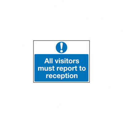 All Visitors Must Report To Reception - 300 x 500mm - Rigid Plastic
