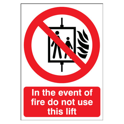 In The Event Of A Fire Do Not Use Lift - 210 x 148mm - Rigid Plastic)