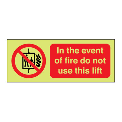 NITE-GLO In The Event Of Fire Do Not Use This Lift - 100 x 250mm)